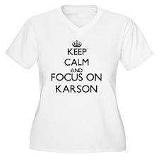 Keep Calm and Focus on Karson Plus Size T-Shirt