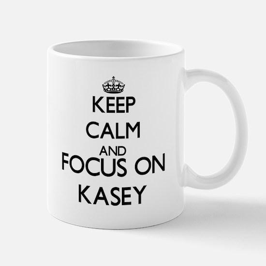 Keep Calm and Focus on Kasey Mugs