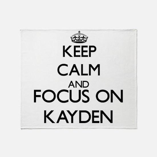 Keep Calm and Focus on Kayden Throw Blanket