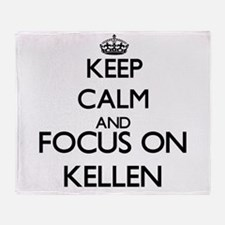 Keep Calm and Focus on Kellen Throw Blanket