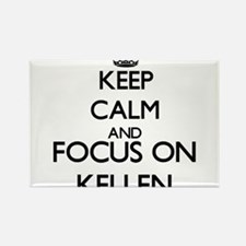 Keep Calm and Focus on Kellen Magnets
