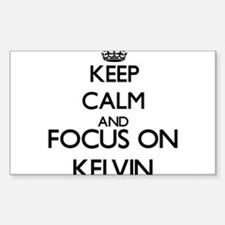 Keep Calm and Focus on Kelvin Decal