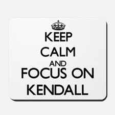 Keep Calm and Focus on Kendall Mousepad