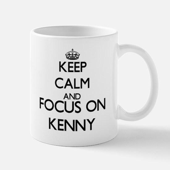 Keep Calm and Focus on Kenny Mugs