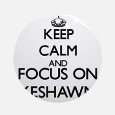 Keep Calm and Focus on Keshawn Ornament (Round)