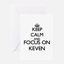 Keep Calm and Focus on Keven Greeting Cards