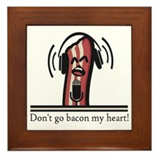 Dont Go Bacon My Heart Framed Tile