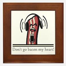 Dont Go Bacon My Heart Framed Tile