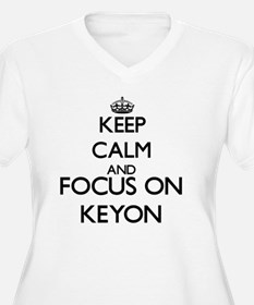 Keep Calm and Focus on Keyon Plus Size T-Shirt