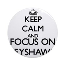 Keep Calm and Focus on Keyshawn Ornament (Round)