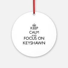Keep Calm and Focus on Keyshawn Ornament (Round)
