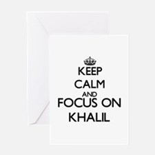Keep Calm and Focus on Khalil Greeting Cards