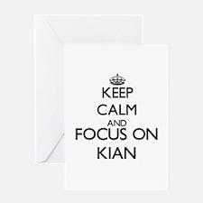 Keep Calm and Focus on Kian Greeting Cards