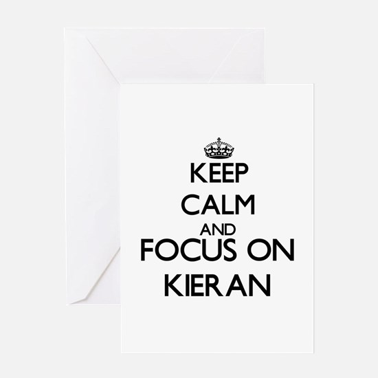 Keep Calm and Focus on Kieran Greeting Cards