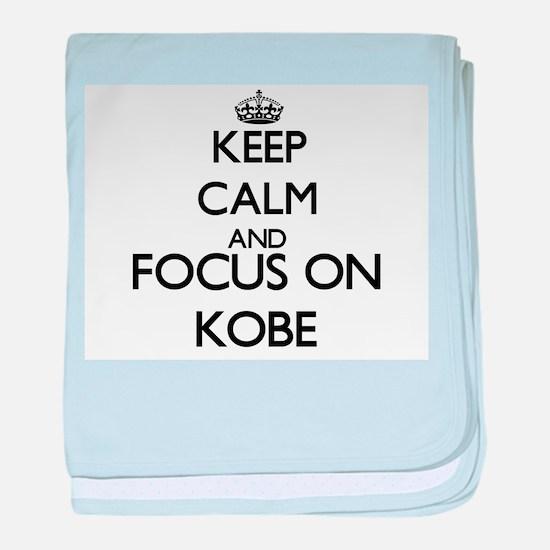 Keep Calm and Focus on Kobe baby blanket