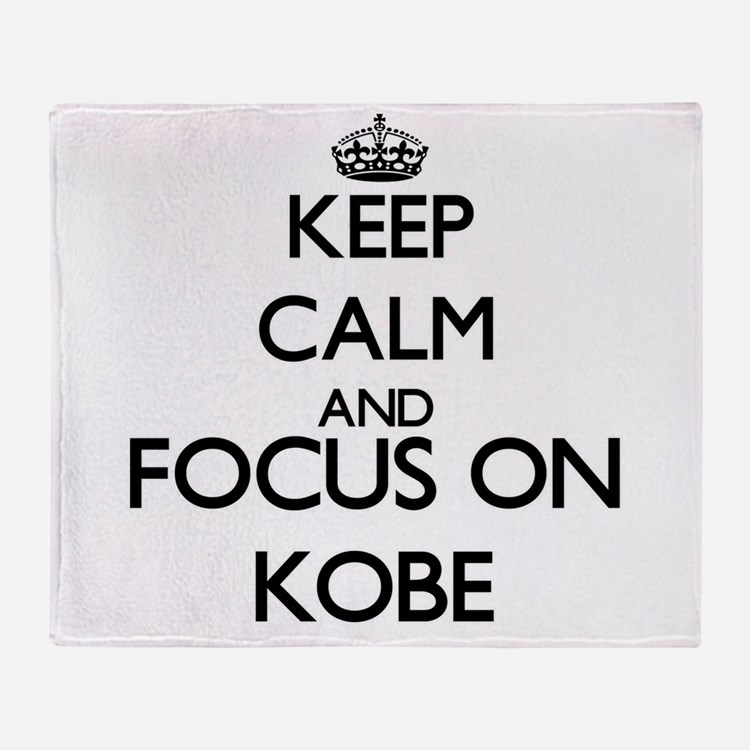 Keep Calm and Focus on Kobe Throw Blanket