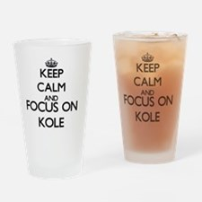 Keep Calm and Focus on Kole Drinking Glass