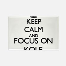 Keep Calm and Focus on Kole Magnets
