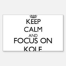 Keep Calm and Focus on Kole Decal