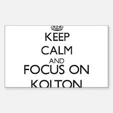 Keep Calm and Focus on Kolton Decal