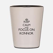 Keep Calm and Focus on Konnor Shot Glass