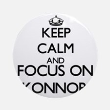 Keep Calm and Focus on Konnor Ornament (Round)