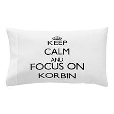 Keep Calm and Focus on Korbin Pillow Case