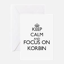 Keep Calm and Focus on Korbin Greeting Cards