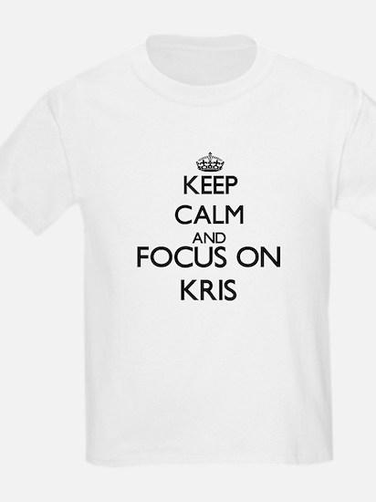 Keep Calm and Focus on Kris T-Shirt