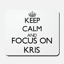 Keep Calm and Focus on Kris Mousepad
