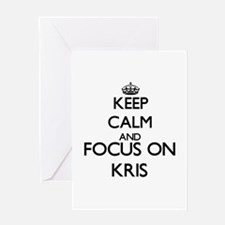 Keep Calm and Focus on Kris Greeting Cards