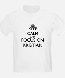 Keep Calm and Focus on Kristian T-Shirt