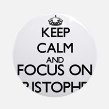 Keep Calm and Focus on Kristopher Ornament (Round)