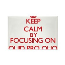 Keep Calm by focusing on Quid Pro Quo Magnets