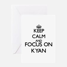 Keep Calm and Focus on Kyan Greeting Cards