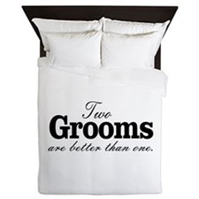 Two Grooms Are Better Than One. Gay Queen Duvet