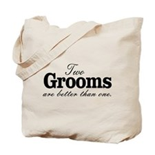 TWO GROOMS ARE BETTER THAN ONE. GAY WEDDING. Tote