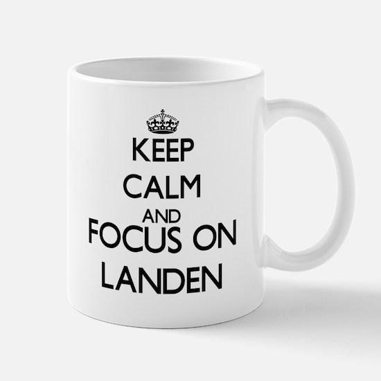 Keep Calm and Focus on Landen Mugs