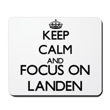 Keep Calm and Focus on Landen Mousepad