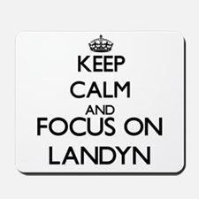 Keep Calm and Focus on Landyn Mousepad