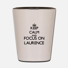 Keep Calm and Focus on Laurence Shot Glass