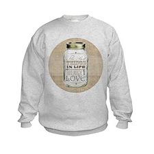 Mason Jar Best Things are Made with Love Sweatshir