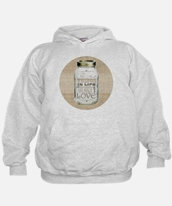 Mason Jar Best Things are Made with Love Hoodie