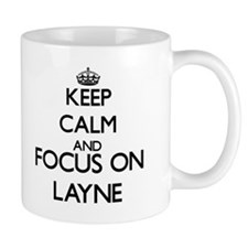 Keep Calm and Focus on Layne Mugs