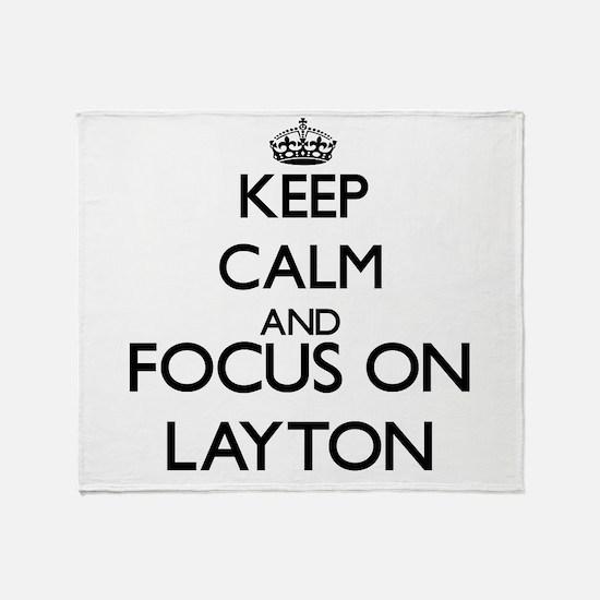 Keep Calm and Focus on Layton Throw Blanket