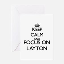 Keep Calm and Focus on Layton Greeting Cards