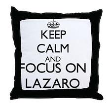 Keep Calm and Focus on Lazaro Throw Pillow