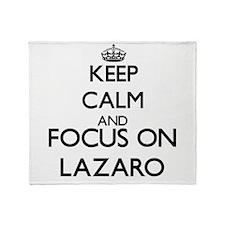 Keep Calm and Focus on Lazaro Throw Blanket