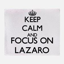 Keep Calm and Focus on Lazaro Throw Blanket