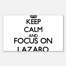 Keep Calm and Focus on Lazaro Decal